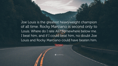 Joe Frazier Quote Joe Louis is the greatest heavyweight champion
