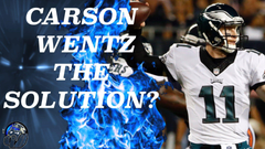 Carson Wentz May Be The Answer For The Eagles