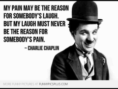 Charlie Chaplin Quote Reason For Somebodys Laugh Picture