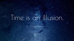 Albert Einstein Quote Time is an illusion