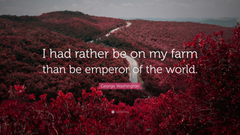 George Washington Quote I had rather be on my farm than be
