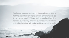 Larry Page Quote Excellence matters and technology advances so