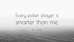 Penn Jillette Quote Every poker player is smarter than me