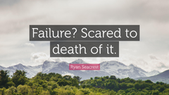 Ryan Seacrest Quote Failure Scared to death of it