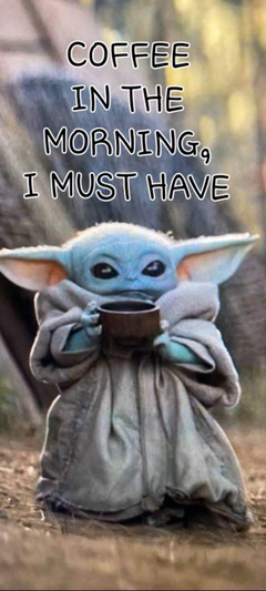 Baby yoda must have his coffee