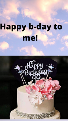 Happy b Day to me