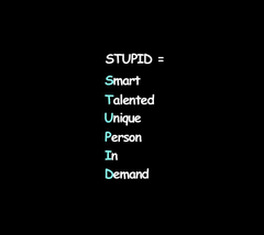 u are stupid and u know what i mean by that