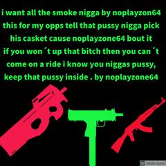 i want war pussy nigga yall ready