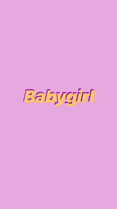 love to be called babygirl