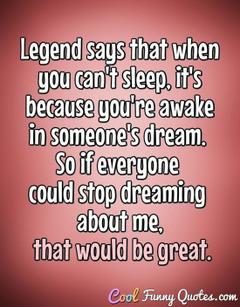 I BARELY EVER SLEEP